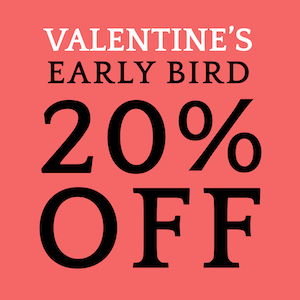 Valentine Early Bird Discount